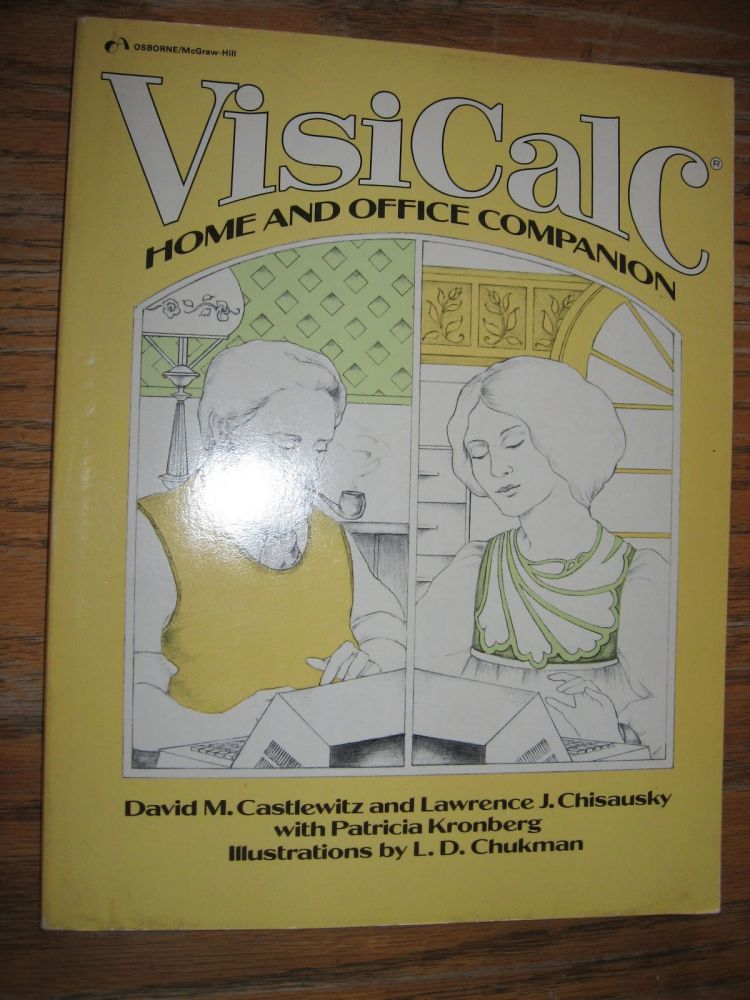 Visicalc home and office companion 1982. David Castlewitz, Lawrence Chisausky.