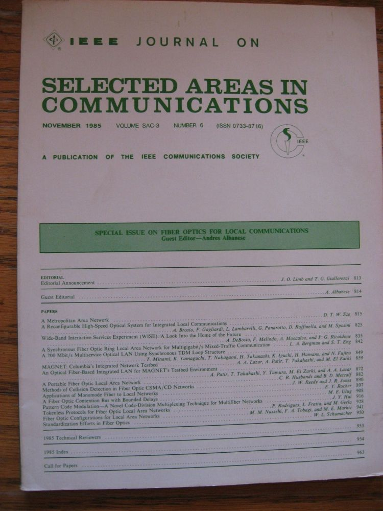 Special Issue on Fiber Optics for Local Communications, November 1985, Vol. SAC-3 number 6. November 1985 IEEE Journal on Selected Areas in Communications.