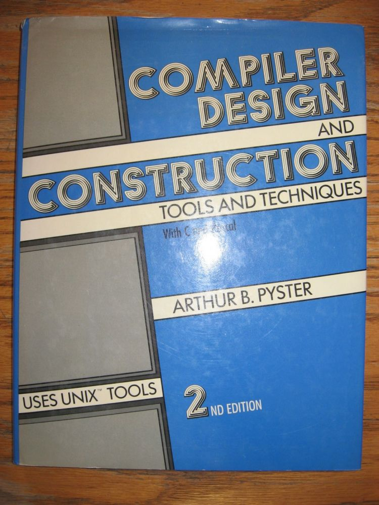 Compiler Design and Construction tools and techniques with C and Pascal, uses UNIX tools, second edition. Arthur Pyster.