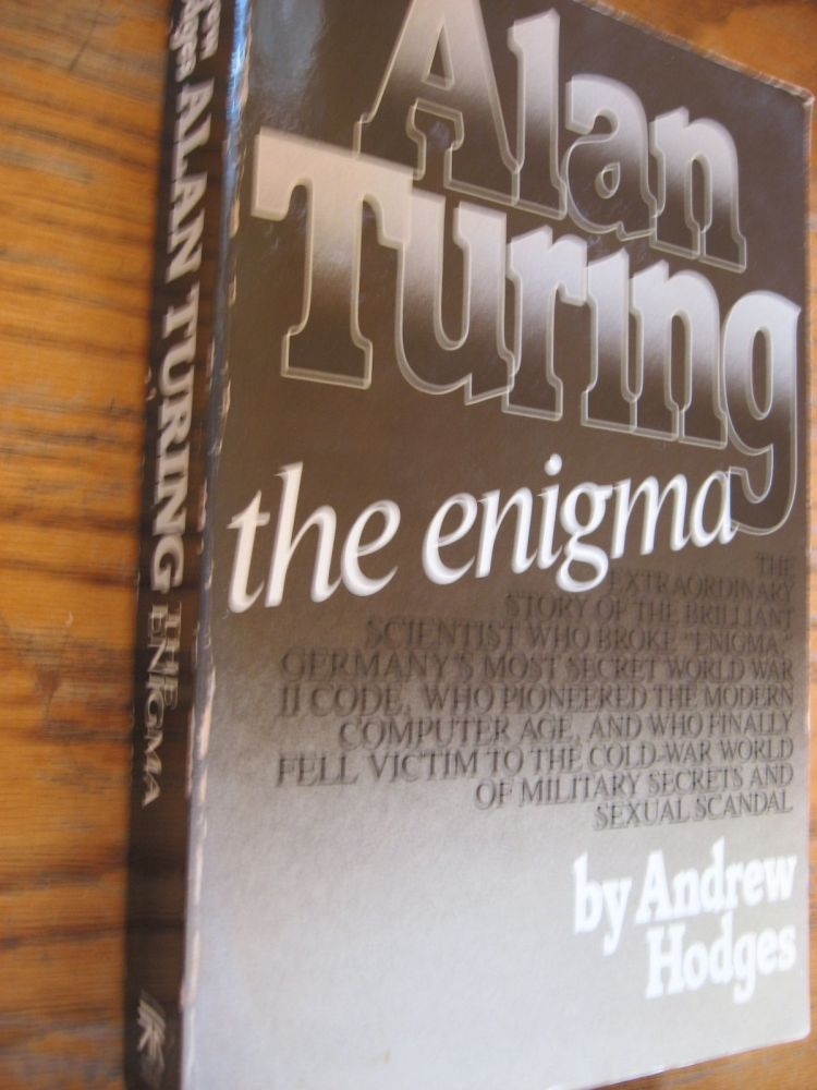 Alan Turing the enigma (1984 edition, large thick softcover). Andrew Hodges.