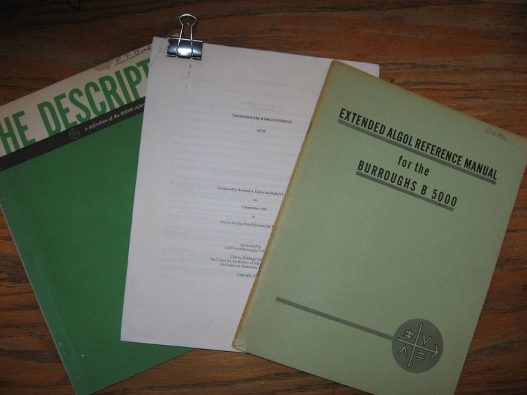 Lot of 3 Burroughs B5000 manuals -- 1) The Descriptor, definition of the B5000 information processing system; 2) Extended Algol Reference Manual for the Burroughs B5000; 3) Burroughs B5000 Conference september 1985. Burroughs Corp.