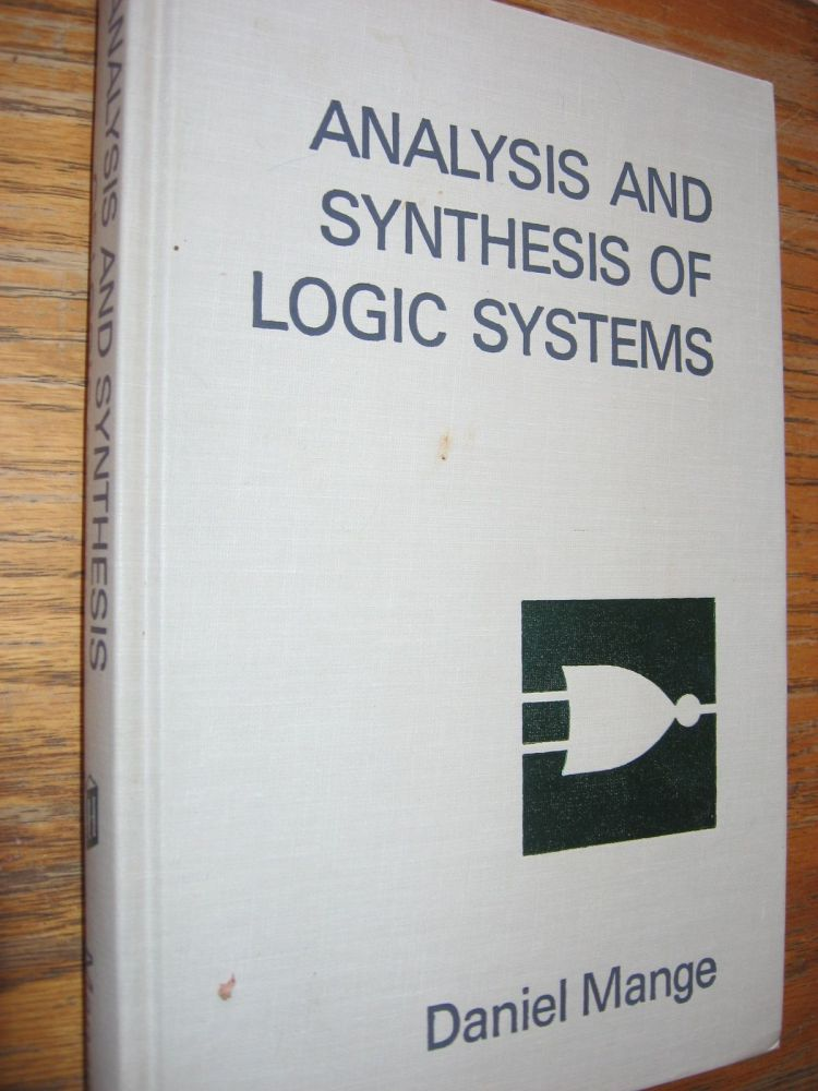 Analysis and Synthesis of Logic Systems. Daniel Mange.