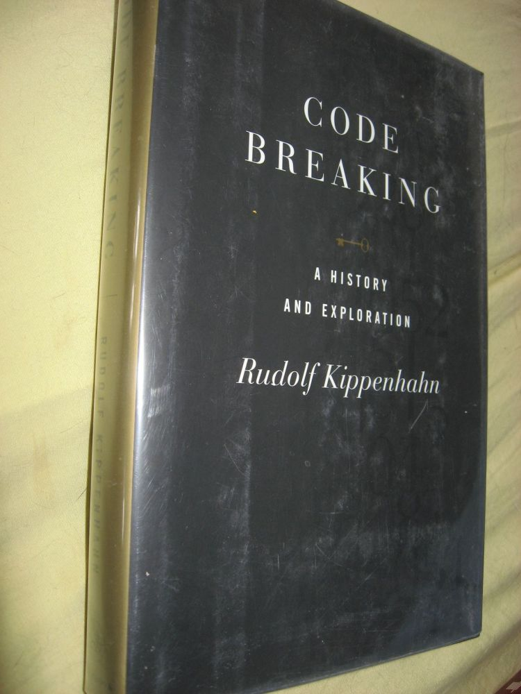 Code Breaking -- a history and exploration. Rudolf Kippenhahn.