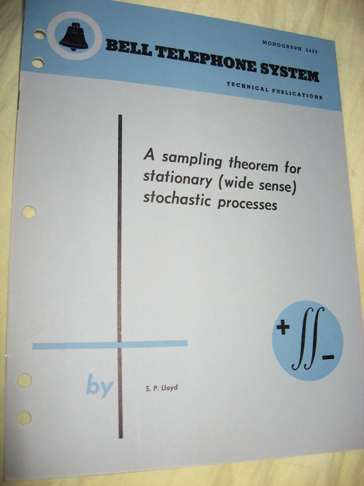 A Sampling Theorem for Stationary (wide sense) Stochastic processes, Bell Telephone System Monograph 3433. S. P. Lloyd.