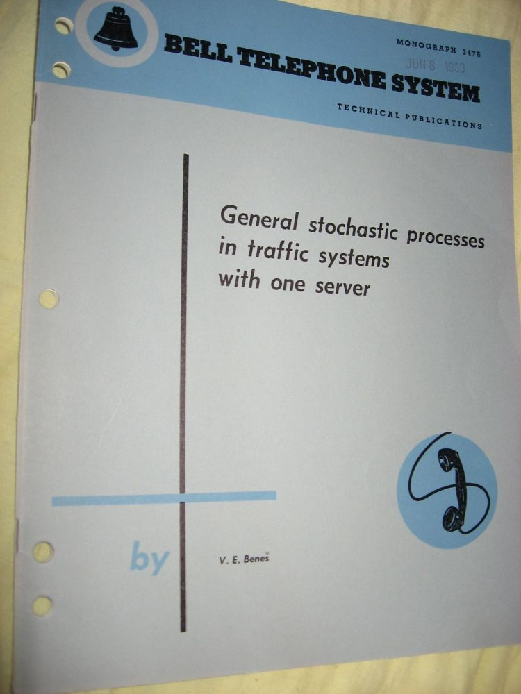 General Stochastic Processes in Traffic Systems with One Server, Bell Telephone System Monograph 3476. V. E. Benes.