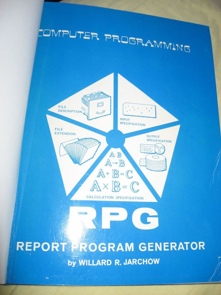 COMPUTER PROGRAMMING - RPG report program generator. Willard Jarchow.