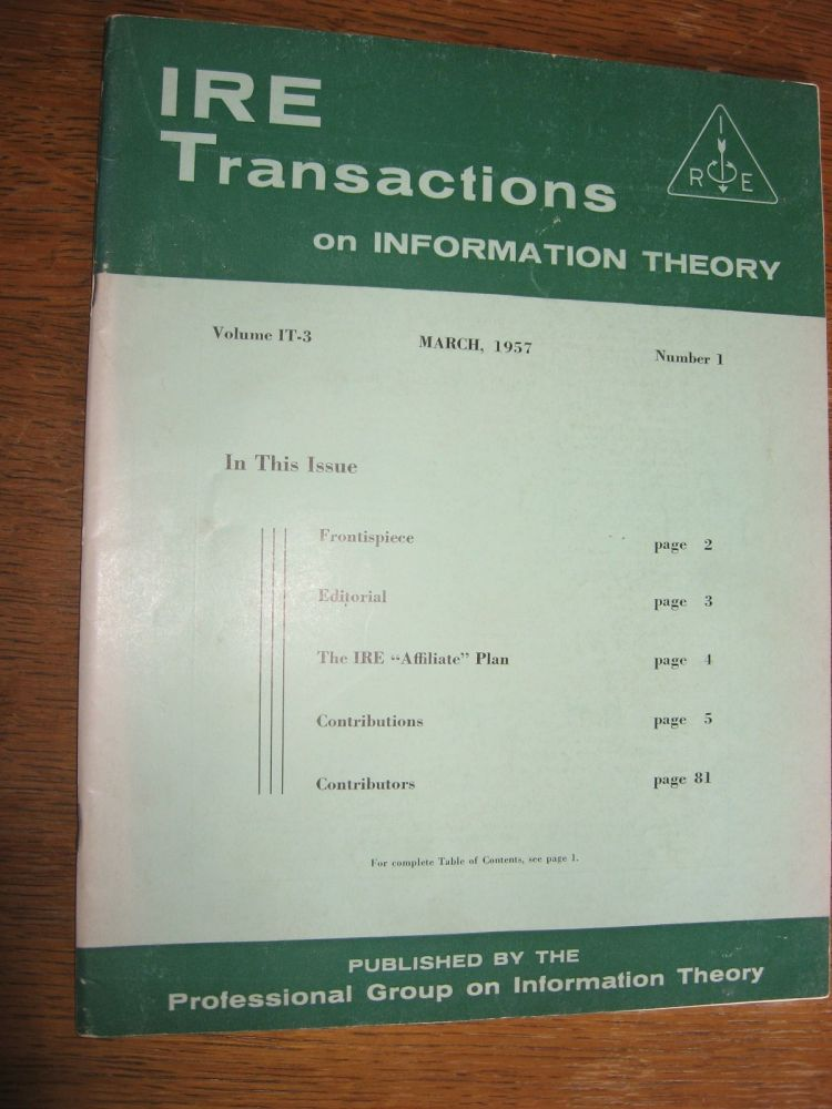 Transactions on Information Theory, March 1957; volume IT-3, number 1. var IRE.