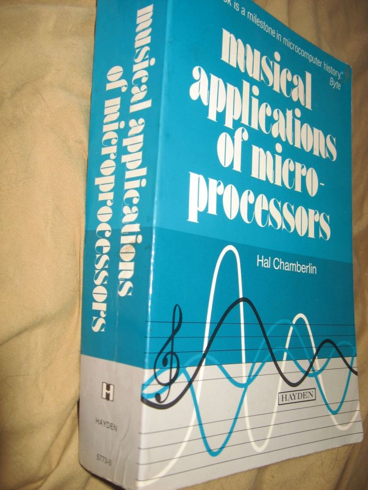 Musical Applications of Microprocessors. Hal Chamberlin.