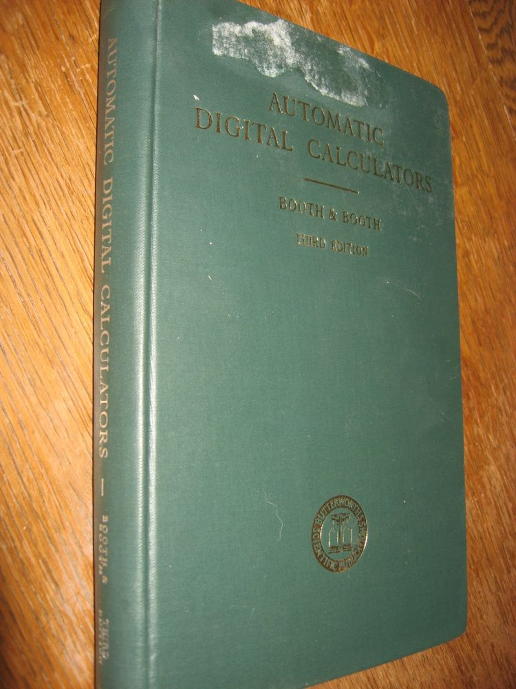 Automatic Digital Calculators, third edition 1965. Andrew and Kathleen Booth.