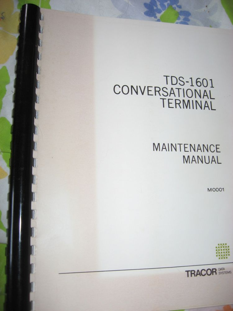 TDS-1601 Conversational Terminal, Maintenance Manual 1971. Tracor Data Systems.