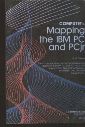 Compute!'s Mapping the IBM PC and PCjr. Russ Davies.