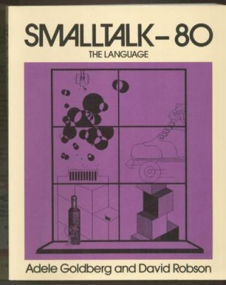 Smalltalk-80, The Language. Adele Goldberg, David Robson