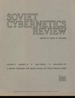 Soviet Cybernetics Review, volume 3 number 12, 1969 (index). Wade B. Holland.