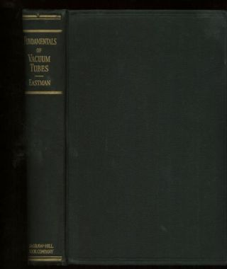 Fundamentals of Vacuum Tubes, first edition 1937. Austin Eastman
