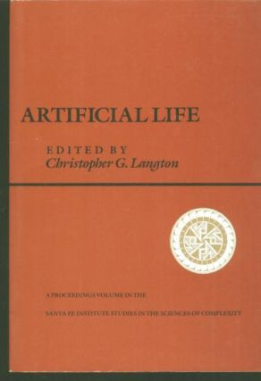 Artificial Life, proceedings Santa Fe Institute Studies in the Sciences of Complexity vol VI. Christopher Langton.