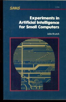 Experiments in Artificial Intelligence for Small Computers. John Krutch
