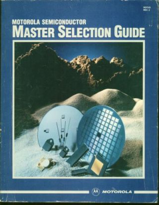 Motorola Semiconductor Master Selection Guide 1985. Motorola.