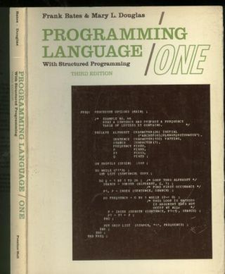 Programming Language/One, with structured programming; third edition. Frank Bates, Mary L. Douglas.