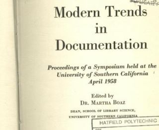Modern Trends in Documentation, proceedings of a Symposium held 1958. Martha Boaz