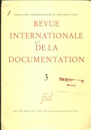 Revue Internationale de la Documentation 3, 1964; Rev. Inte. Doc. vol. 31 no. 3, Aout 1964. Federation Internationale de Documentation.