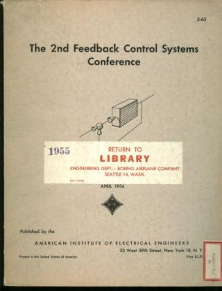 The Second Feedback Control Systems Conference, April 1954. AIEE, G S. Axelby