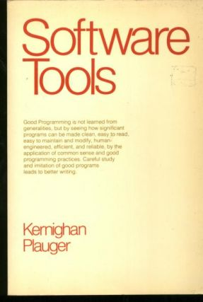Software Tools. Brian W. Kernighan, P. J. / Bell Telephone Systems Plauger.