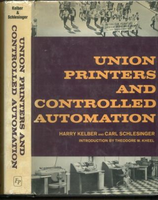 Union Printers and Controlled Automation. Harry Kelber, Carl Schlesinger