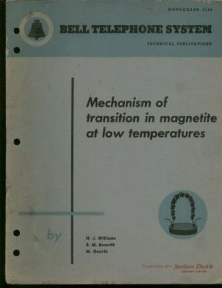 Mechanism of transition in magnetite at low temperatures; Bell Telephone System monograph 2149, technical publications. H. J. WIlliams, R. M. Bozorth, M. Goertz.