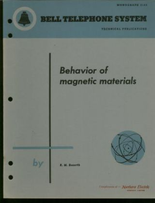 Behavior of Magnetic Materials, Bell Telephone System monograph 2105, technical publications. R. M. Bozorth.