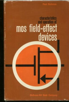 Characteristics & Operation of MOS Field-Effect Devices. Paul Richman.