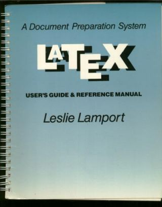 Latex, User's Guide and Reference Manual; a document preparation system. Leslie Lamport