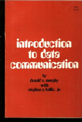 Introduction to Data Communication; Digital Equipment Corporation, DEC. Donald Murphy, Stephen...