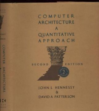 Computer Architecture, a Quantitative Approach; second edition. John Hennessy, David Patterson.