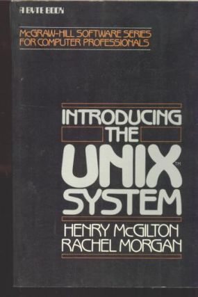 Introducing the UNIX System. Henry McGilton, Rachel Morgan.