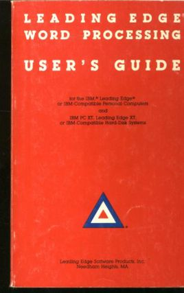 Leading Edge Word Processing User's Guide. Leading Edge software, IBM PC XT Leading edge XT...