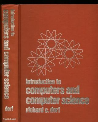 Introduction to Computers and Computer Science. Richard Dorf.