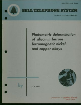 Photometric determination of silicon in ferrous ferromagnetic nickel and copper alloys; Bell...