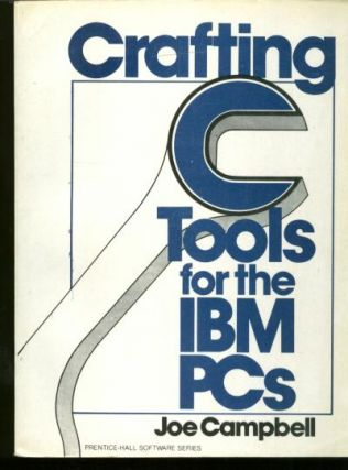 Crafting C Tools for the IBM PCs. Joe Campbell.