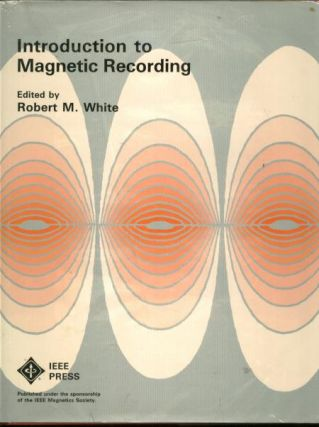 Introduction to Magnetic Recording. Robert White, IEEE Press