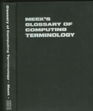 Glossary of Computing Terminology, 1970s. C. L. Meek.