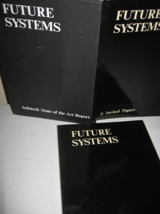 Future Systems, 2 volumes in slipcase; vol 1 - Analysis and Bibliography; vol 2 - Invited Papers. Infotech State of the Art Report.