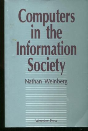 Computers in the Information Society. Nathan Weinberg.