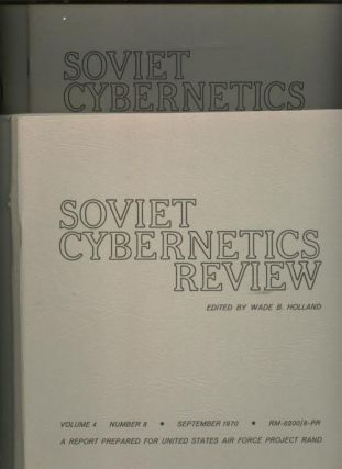 Soviet Cybernetics Review, 7 original issues, February 1970, March 1970, April 1970, May 1970, June 1970, July 1970, September 1970. Wade B. Holland.