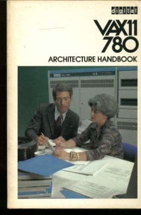 VAX11 780 Architecture Handbook, 1977. DEC Digital Equipment Corp