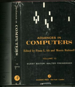 Advances in Computers, volume 10, 1970. Franz L. Alt, Morris Rubinoff, wiht Walter Freiberger