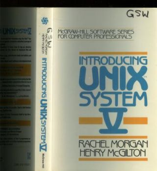Introducing UNIX System V. Rachel Morgan, Henry McGilton