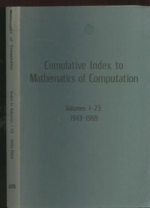 Cumulative Index to Mathematics of Computation, volumes 1-23, 1943-1969. AMS