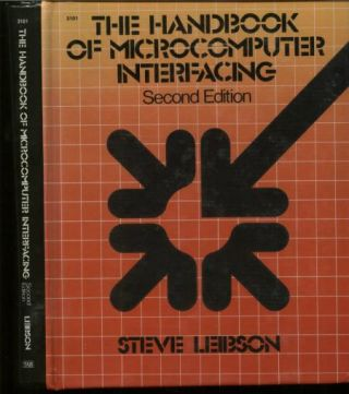 The Handbook of Microcomputer Interfacing, second edition. Steve Leibson.
