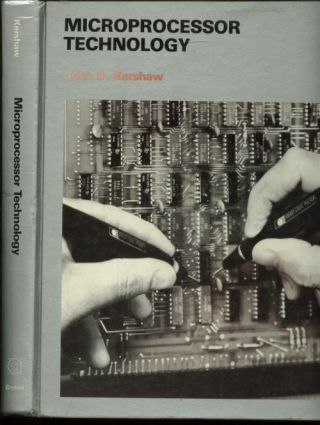 Microprocessor Technology, 6800, 8080/8085 etc. 1981. John Kershaw.