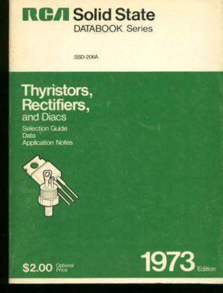 Thyristors, Rectifiers, and Diacs; Selection Guide, Data, Application Notes, 1973; RCA Solid...